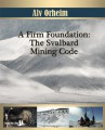 A Firm Foundation: The Svalbard Mining Code